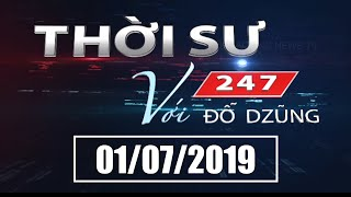 Thời Sự 247 Với Đỗ Dzũng | 01/07/2019 | SET TV www.setchanne.tv