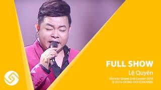 LỆ QUYÊN 2016 | Liveshow Live Concert Full - Phần 2 | Đông Đô Channel
