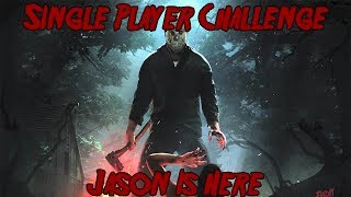 Friday The 13th Game Single Player Challenge JASON IS HERE Figuring Out All Objectives Part9