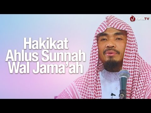 Ceramah Agama Islam: Hakikat Ahlussunnah Wal Jamaah - Ustadz Abu Qotadah