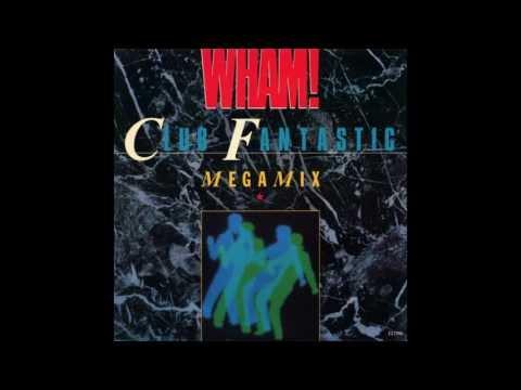 Wham - Club Fantastic Megamix