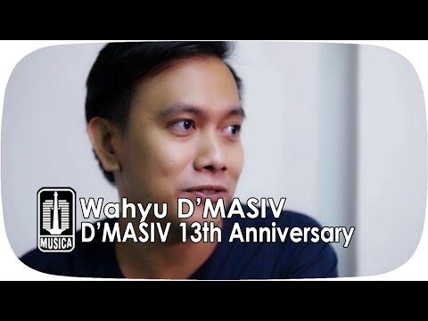 download lagu Wahyu D'MASIV - D'MASIV 13th Anniversary gratis