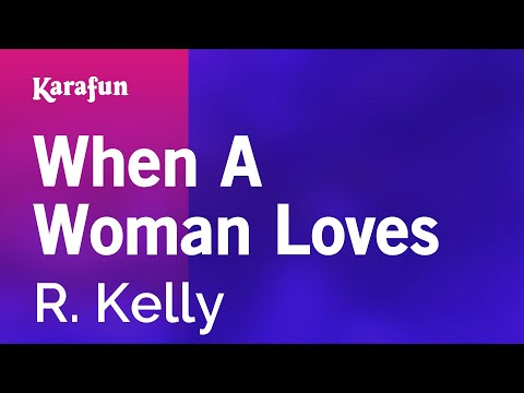 Karaoke When A Woman Loves - R. Kelly * video