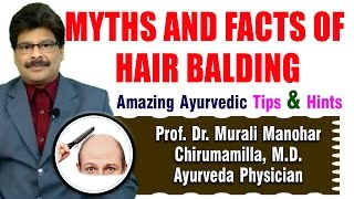 Hair Balding Facts and Ayurveda Treatments | Prof. Dr. Murali Manohar Chirumamilla, M.D. (Ayurveda)
