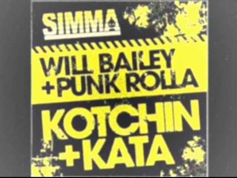 Will Bailey Punk Rolla - Kotchin (Original Mix)
