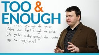 How to use 'too' and 'enough' in English