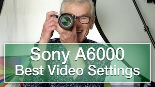 Sony A6000 Best Video Settings