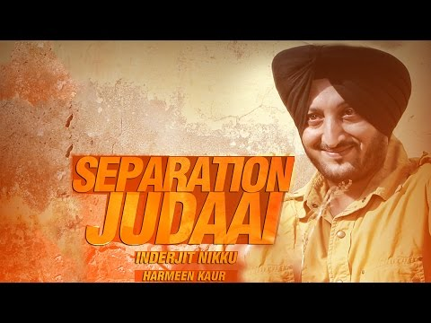 Separation Judaai | Inderjit Nikku & Harmeen Kaur | Latest Punjabi...
