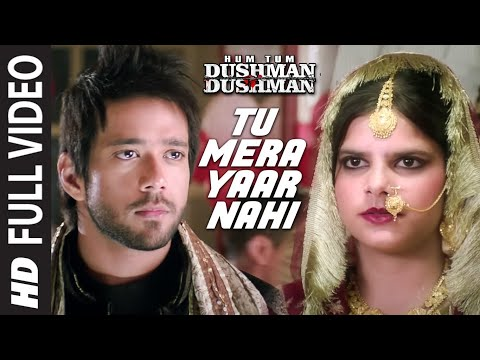 'Tu Mera Yaar Nahi' FULL VIDEO Song | Hum Tum Dushman Dushman | T-Series