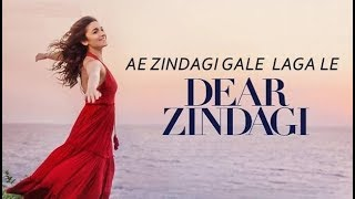 Ae Zindagi Gale Laga Le By Arijit Singh   Dear Zindagi   Shahrukh Khan, Alia Bhatt   HD