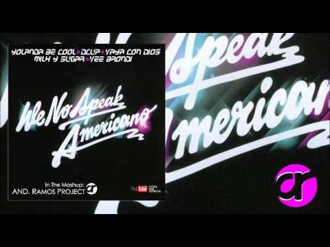 Yolanda Be Cool l We no Speak Americano (Hey Nah Neh Nah Mashup vs. Milk & Sugar) By AndeeDee
