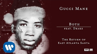 Gucci Mane ft. Drake - Both  [Official Audio]