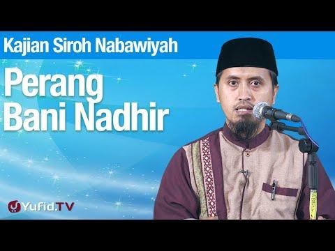 Kajian Sejarah Nabi Muhammad: Perang Bani Nadir - Ustadz Abdullah Zaen, MA
