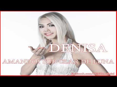 Sonerie telefon » DENISA – Amandoi sub clar de luna (HIT 2012)