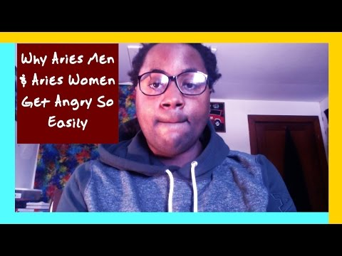 Why Aries Men & Aries Women Get Angry So Easily [The Aries Personality]