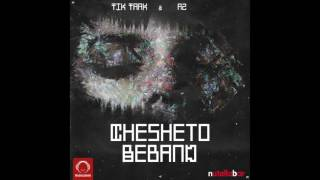 "Tik Taak & A2 - ""Chesheto Beband"" OFFICIAL AUDIO"