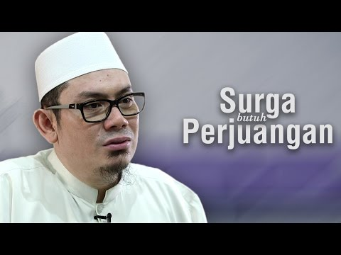 Ustadz Ahmad Zainuddin, Lc - Surga Butuh Perjuangan