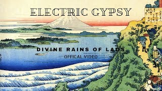 Electric Gypsy - Divine Rains of Laos (Official Video)
