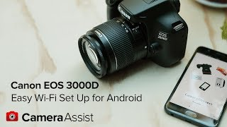 02. Connect your Canon EOS 3000D to your Android phone via Wi-Fi