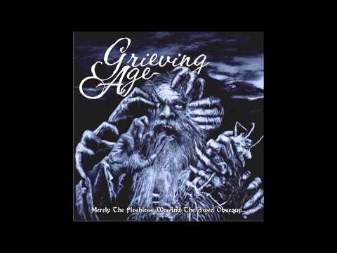 Grieving Age- O, Elegiac purulent purtenance, O sepulchral longevous billows...