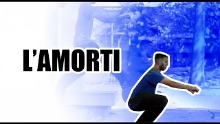 Tutos Parkour #1 - L'amorti