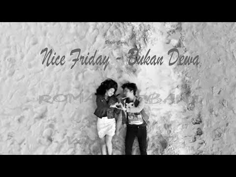 Nice Friday - Bukan Dewa [Video Lyrics Cover]