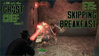 Ghost Chef Fallout 4 E75: Skipping Breakfast DOUBLE SIZED EP!