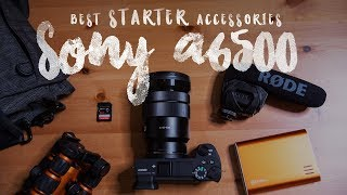 Best STARTER Accessories for the Sony a6500!
