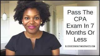 Pass the CPA Exam in 7 Months or Less
