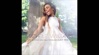 """Michelle Williams (Ft. Beyoncé Knowles And Kelly Rowland) (""""Say Yes"""")"""