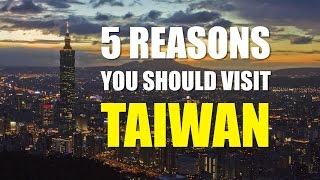 The 5 Reasons Why You Should Visit TAIWAN!! ?????????5????A Laowai's View of Taiwan