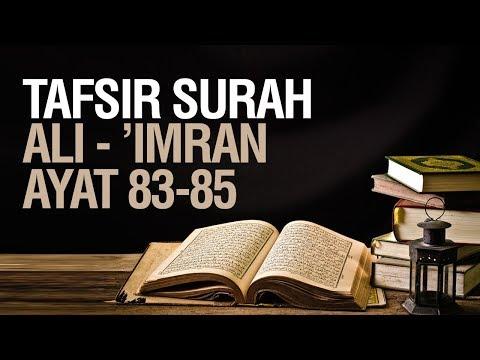 Tafsir Surah Ali-'Imran ayat 83-85 - Ustadz Ahmad Zainuddin Al Banjary