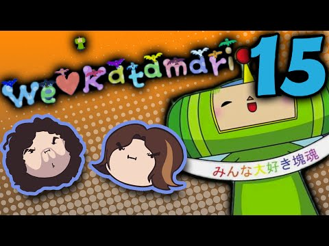 We Love Katamari: Cloudy Day - PART 15 - Game Grumps