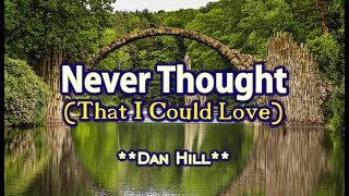 Never Thought That I Could Love Dan Hill Karaoke