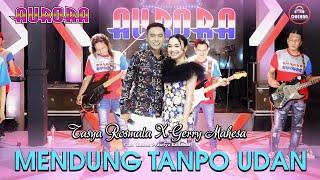 Download lagu Mendung Tanpo Udan - Tasya Rosmala Ft Gerry Mahesa Ft AURORA ( )