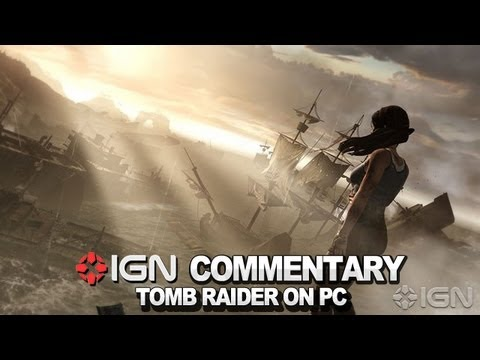 IGN Plays Tomb Raider on PC - DAT HAIR!!!