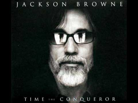 Jackson Browne - Time The Conqueror