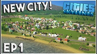 BRAND NEW CITY! - Cities Skylines Gameplay City Building - EP 1