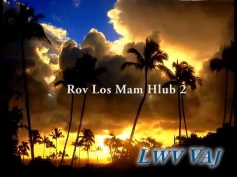 HMOOB-Rov Los Mam Hlub-by Lwv Vaj Remix