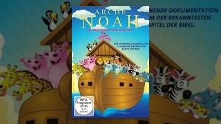 Arche Noah - Die Geschichte der Sintflut