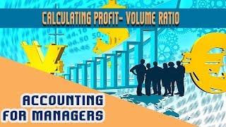 Lec 28. Calculating Profit- Volume Ratio   Break-Even Point