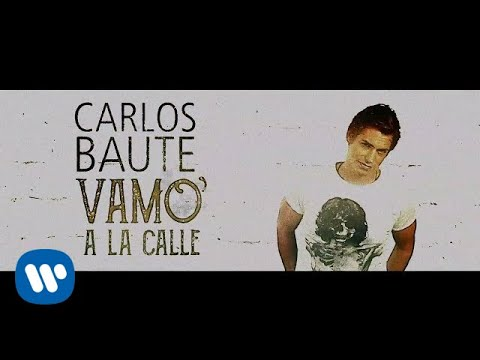 Carlos Baute - Vamo' a la calle (Lyric Video)