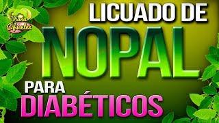 Licuado De Nopal Para Diabeticos - Jugo Verde Para Diabeticos