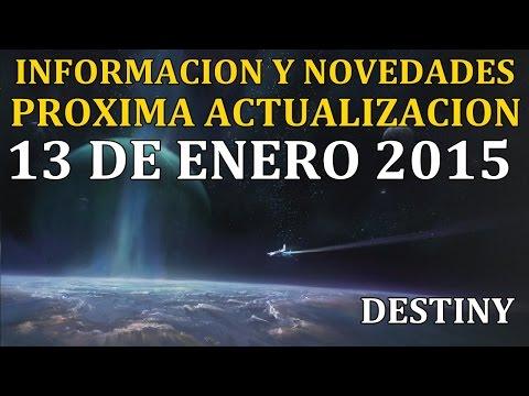 Destiny INFORMACION Y NOVEDADES ACTUALIZACION PROXIMO 13 ENERO