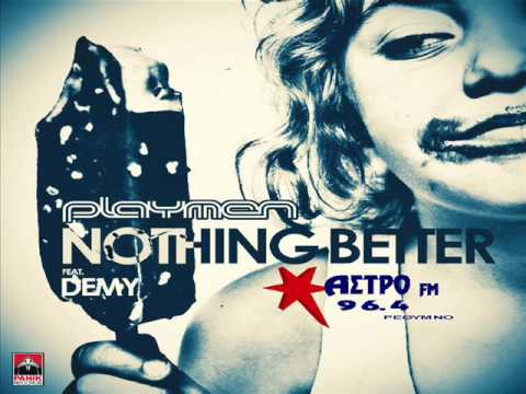Playmen feat. Demy - nothing better (NEW SINGLE 2014) HQ