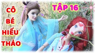 CÔ BÉ HIẾU THẢO _ TẬP 16_ HẠ MY ĐƯỢC CÔ TIÊN XANH CỨU (phim búp bê Barbie trẻ em)