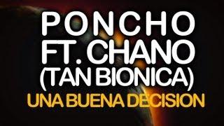 Poncho ft. Chano (Tan Biónica) - Una Buena Decisión (video oficial)