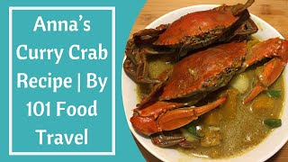 Anna's Curry Crab Recipe | By 101 Food Travel