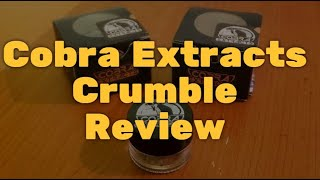 Cobra Extracts Crumble Review: Full of Flavor, Decent Potency