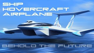 This Ship Is A Hovercraft Until It's An Airplane - BTF